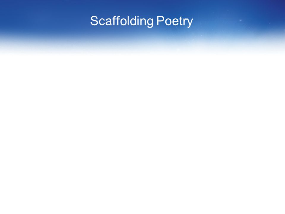 Scaffolding Poetry