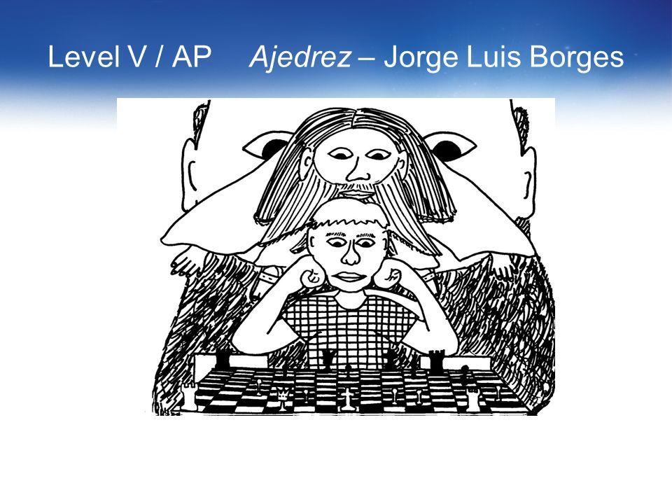 Level V / AP Ajedrez – Jorge Luis Borges