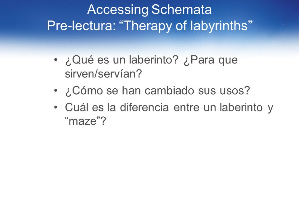 Accessing Schemata Pre-lectura: Therapy of labyrinths
