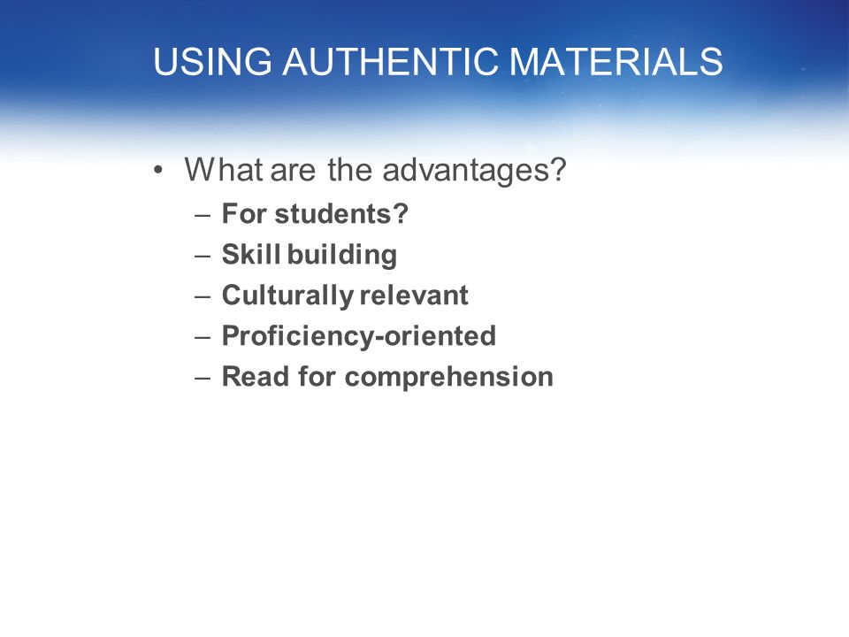 USING AUTHENTIC MATERIALS