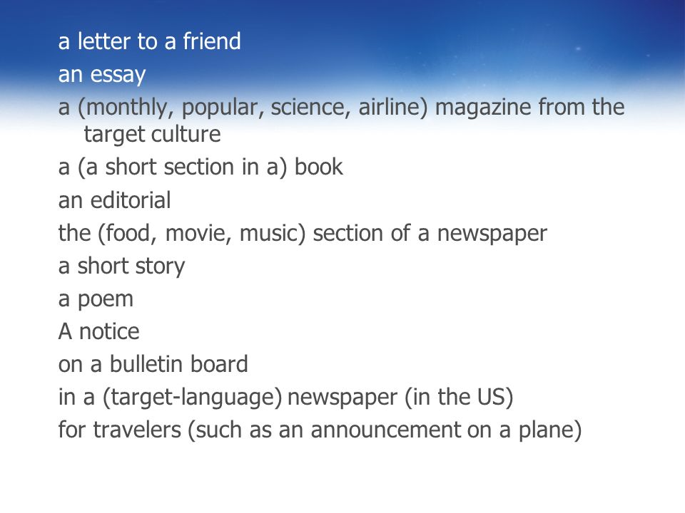 a letter to a friendan essay. a (monthly, popular, science, airline) magazine from the target culture.