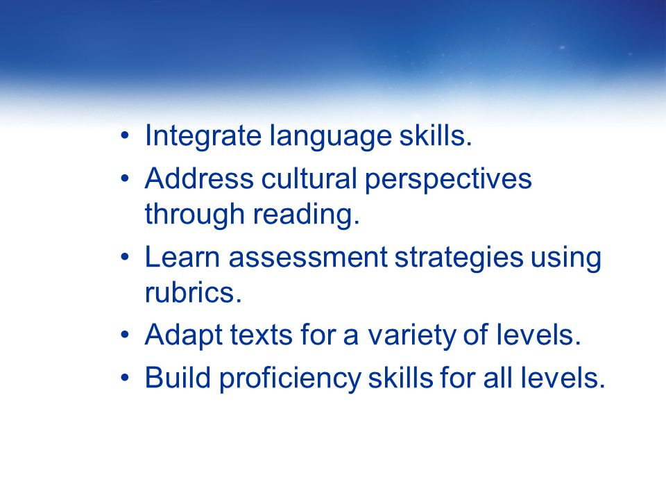 Integrate language skills.