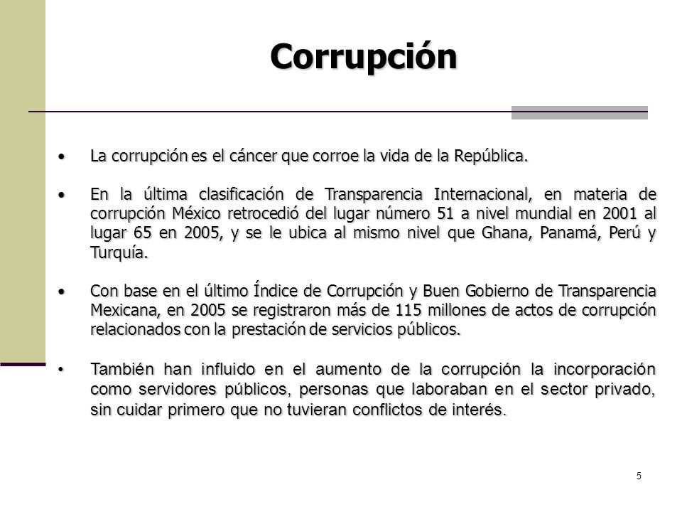 Corrupción La corrupción es el cáncer que corroe la vida de la República.