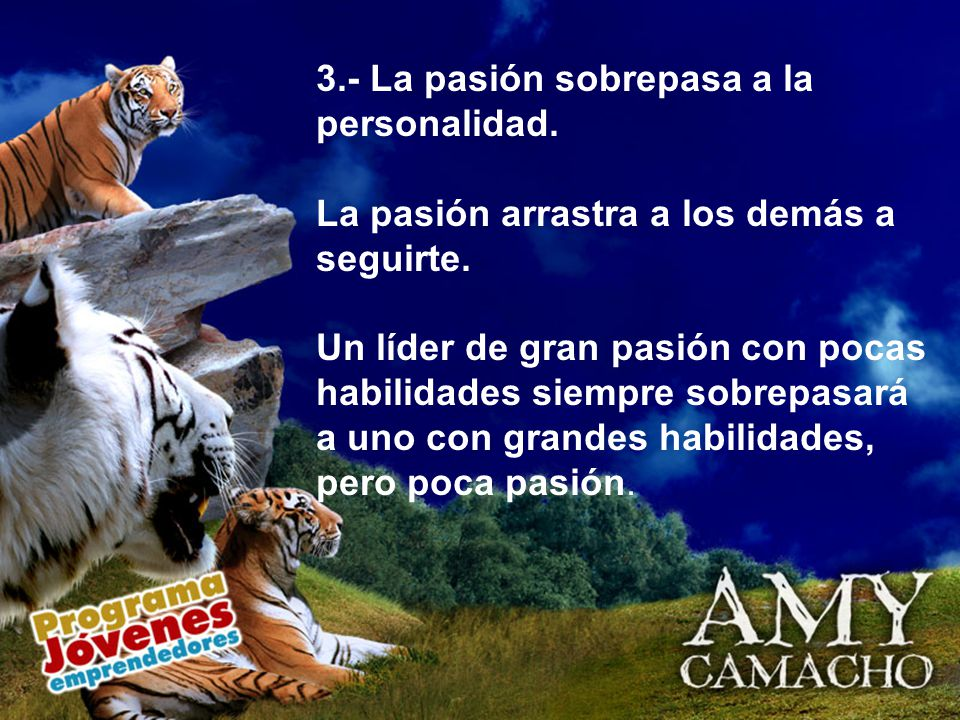 3.- La pasión sobrepasa a la personalidad.