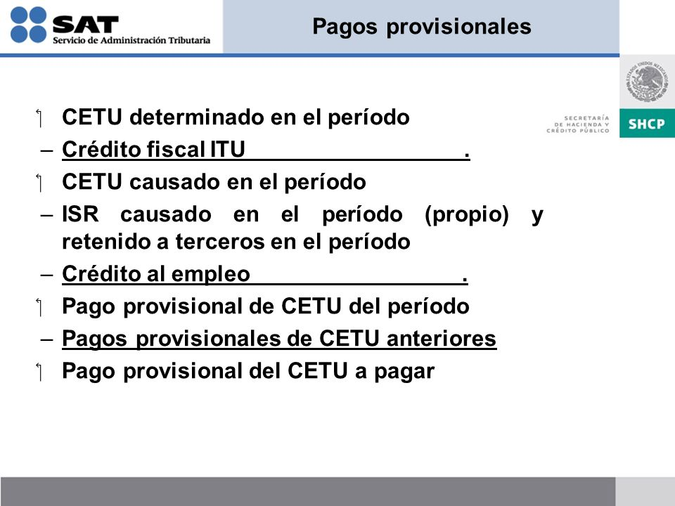 Pagos provisionales CETU determinado en el período. Crédito fiscal ITU .