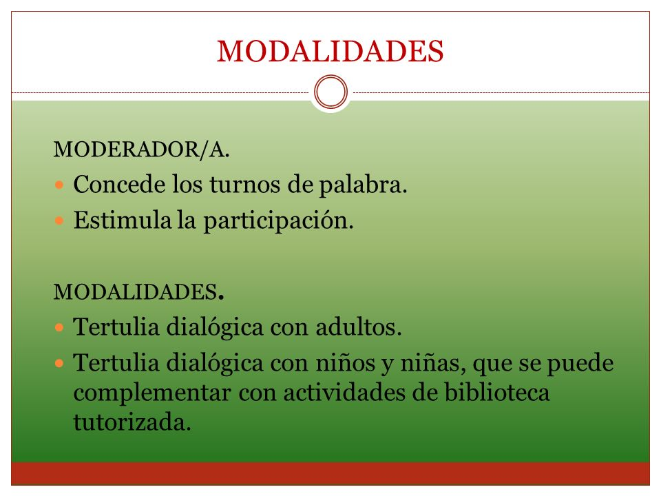 MODALIDADES Concede los turnos de palabra. Estimula la participación.