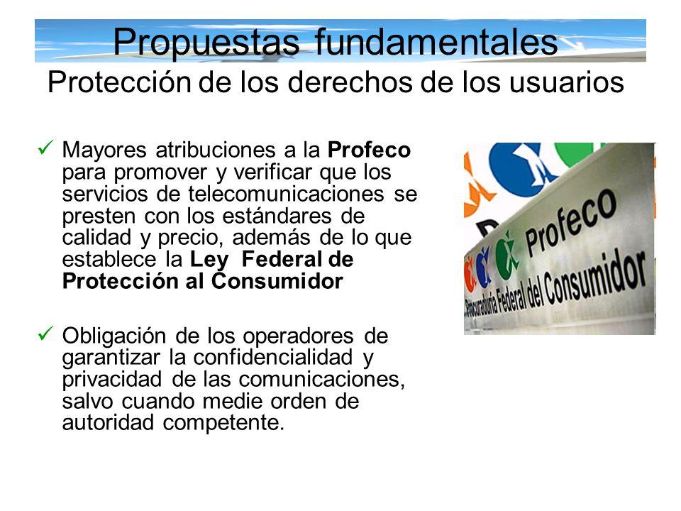 Propuestas fundamentales Protección de los derechos de los usuarios