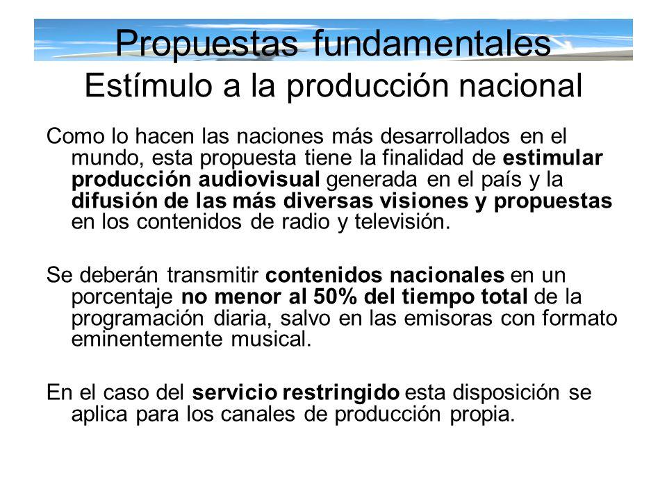 Propuestas fundamentales Estímulo a la producción nacional