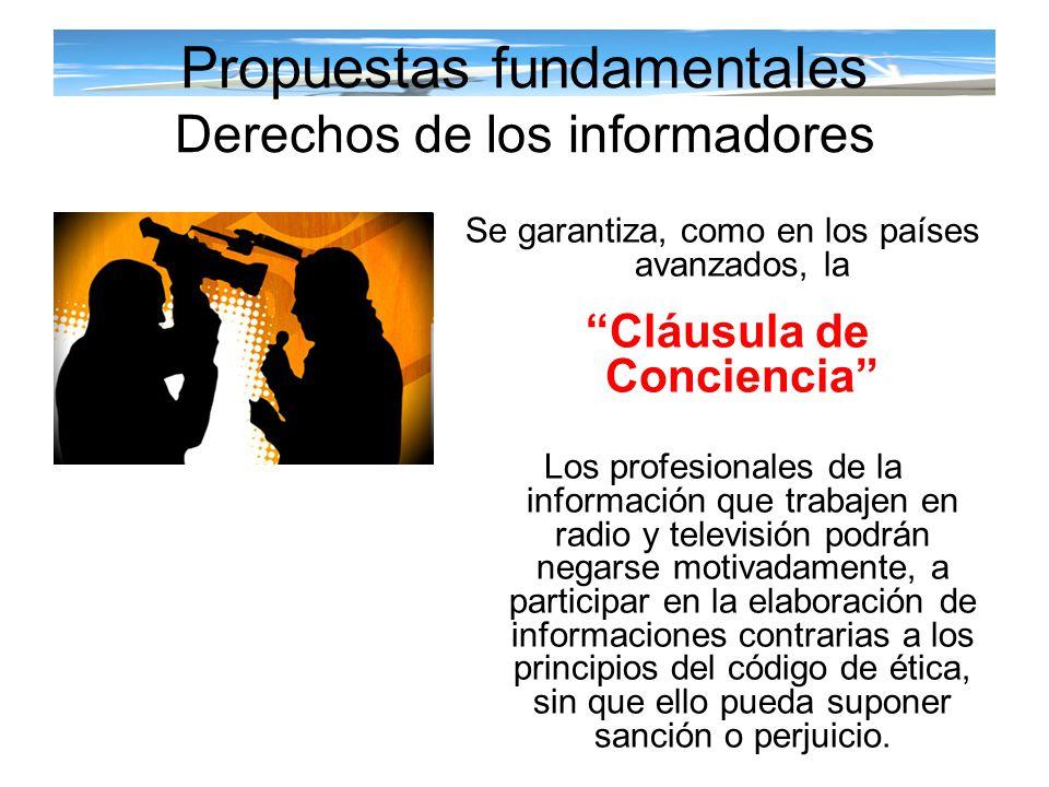 Propuestas fundamentales Derechos de los informadores