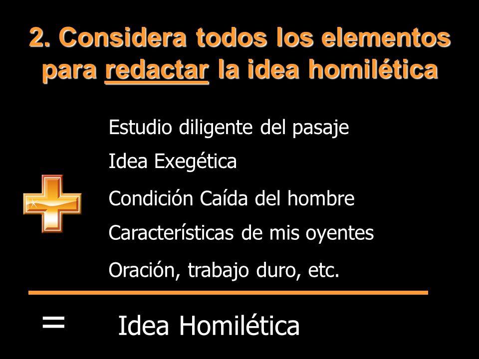 2. Considera todos los elementos para redactar la idea homilética