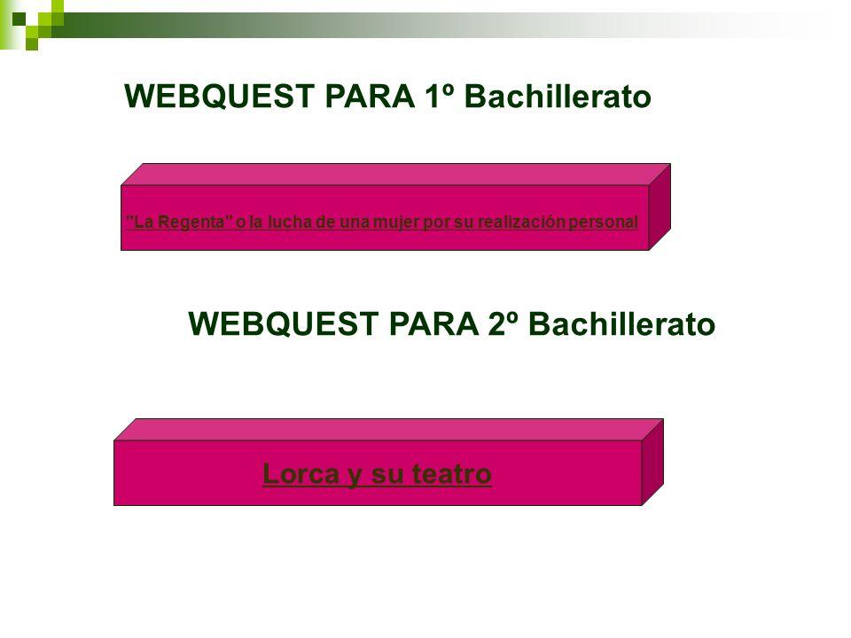 WEBQUEST PARA 1º Bachillerato WEBQUEST PARA 2º Bachillerato