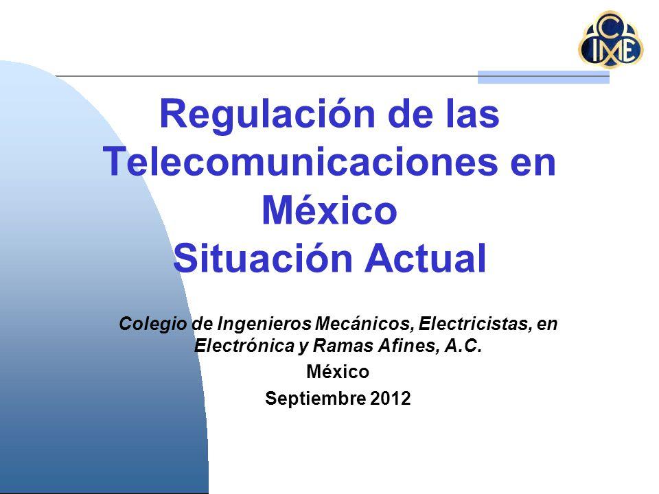 Regulación de las Telecomunicaciones en México Situación Actual