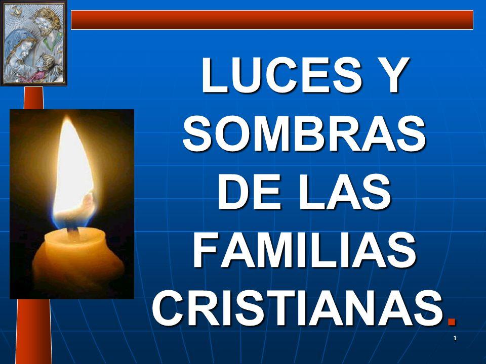 LUCES Y SOMBRAS DE LAS FAMILIAS CRISTIANAS.