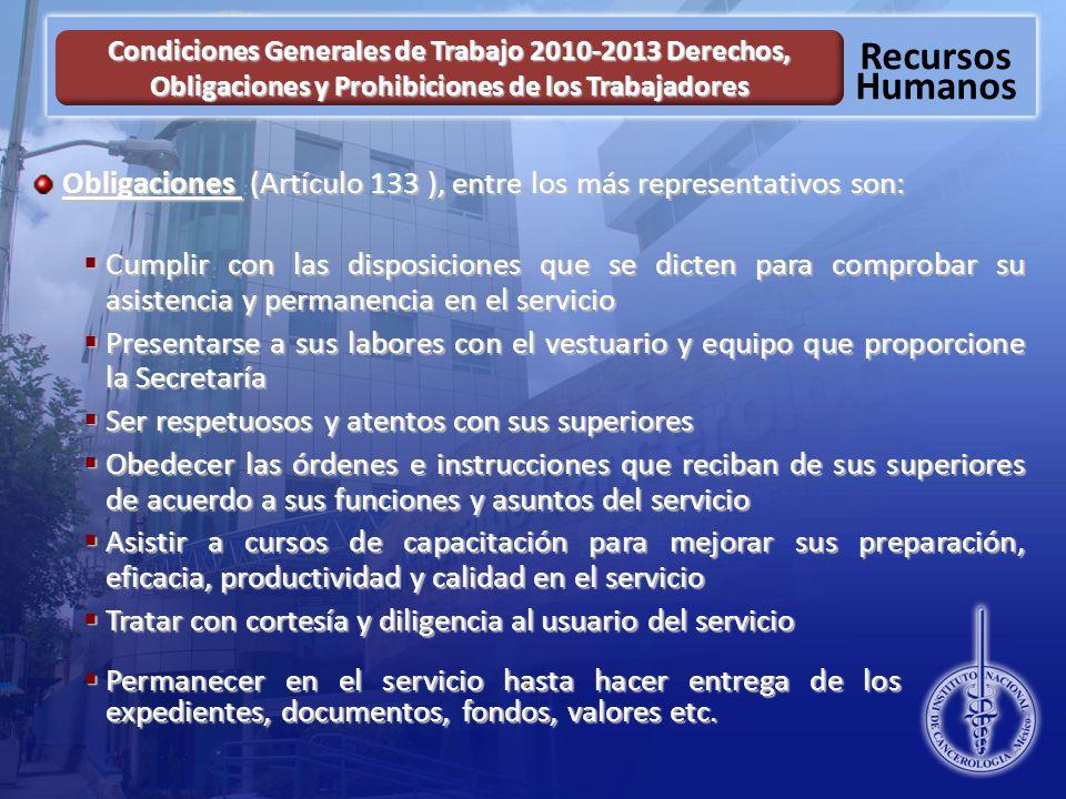 Obligaciones (Artículo 133 ), entre los más representativos son:
