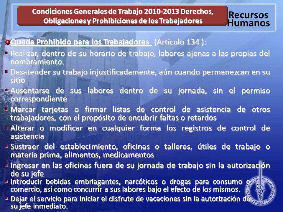 Queda Prohibido para los Trabajadores (Artículo 134 ):