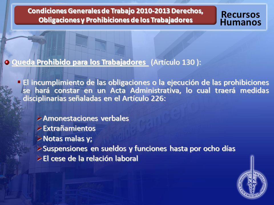 Queda Prohibido para los Trabajadores (Artículo 130 ):