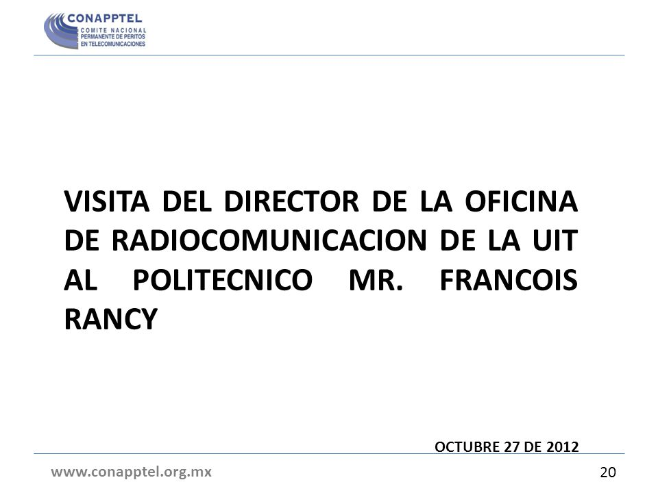 VISITA DEL DIRECTOR DE LA OFICINA DE RADIOCOMUNICACION DE LA UIT AL POLITECNICO MR. FRANCOIS RANCY