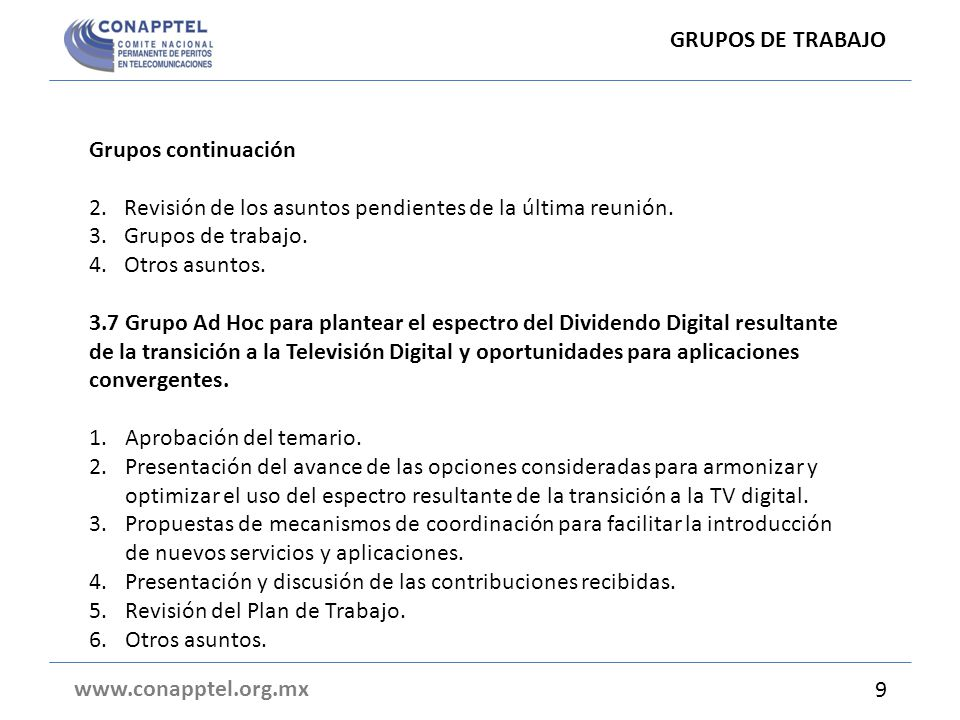 GRUPOS DE TRABAJO Grupos continuación. 2. Revisión de los asuntos pendientes de la última reunión.