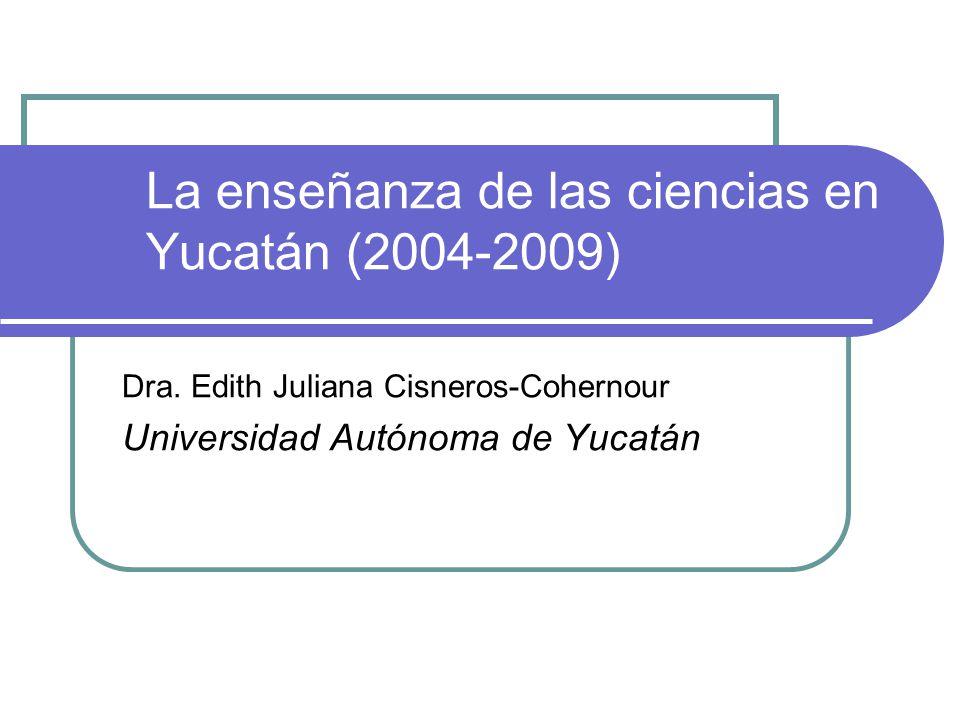 La enseñanza de las ciencias en Yucatán (2004-2009)