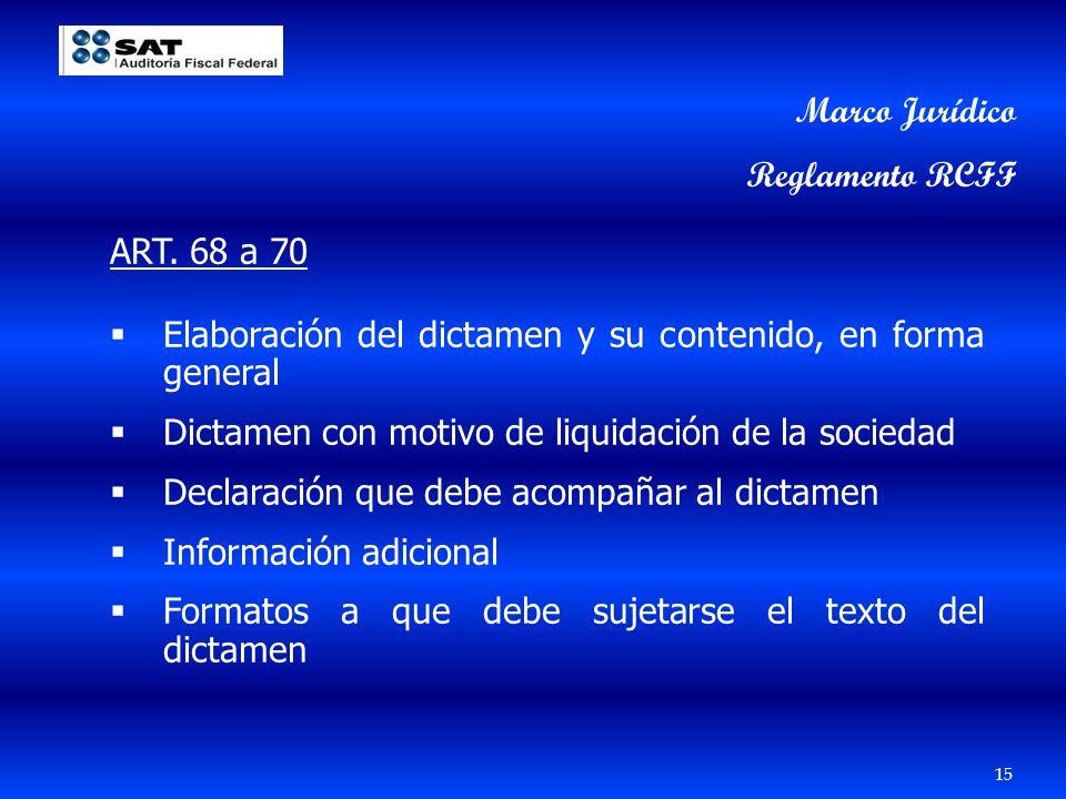 Marco Jurídico Reglamento RCFF. ART. 68 a 70. Elaboración del dictamen y su contenido, en forma general.