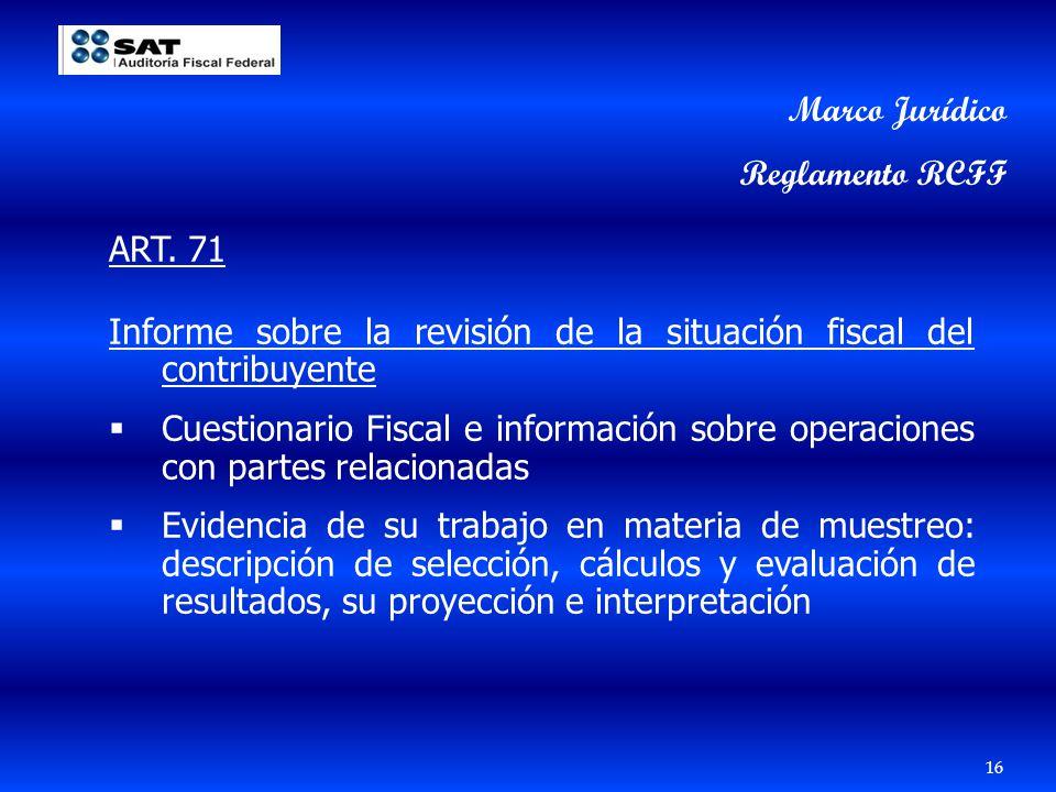 Marco Jurídico Reglamento RCFF. ART. 71. Informe sobre la revisión de la situación fiscal del contribuyente.