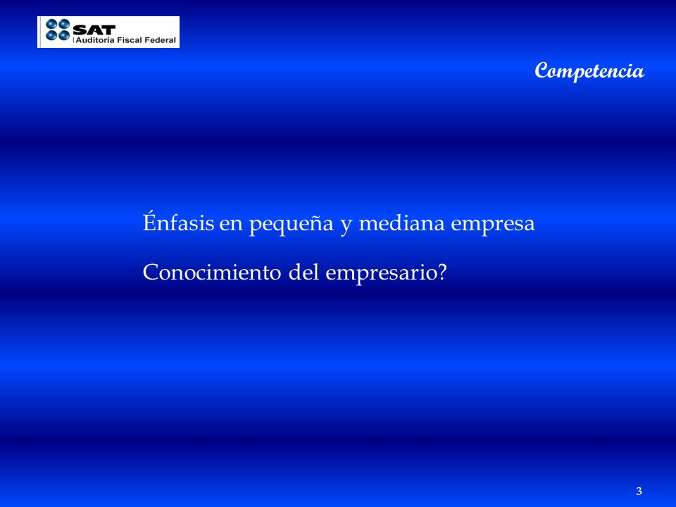 Competencia Énfasis en pequeña y mediana empresa Conocimiento del empresario