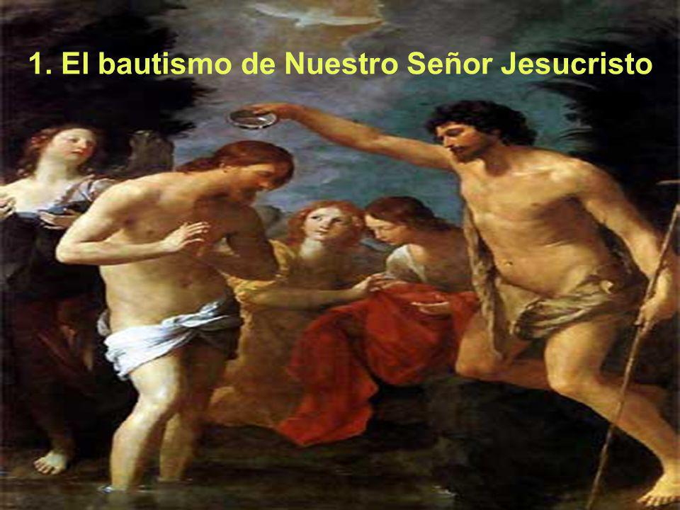 1. El bautismo de Nuestro Señor Jesucristo