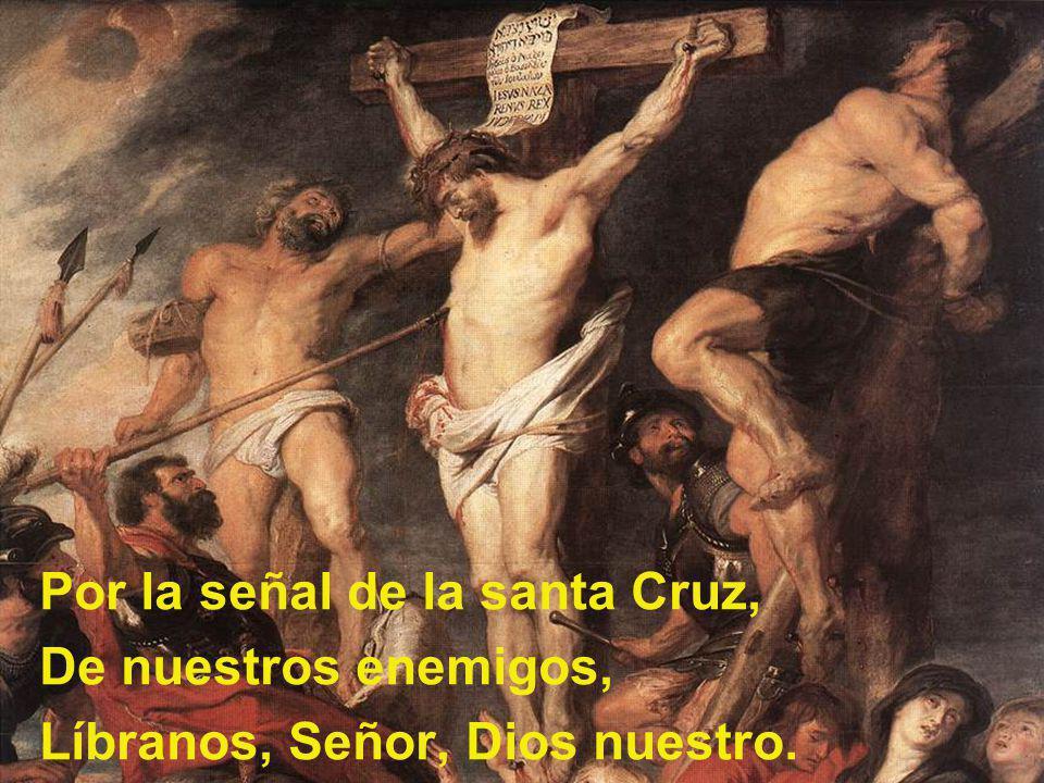 Por la señal de la santa Cruz,