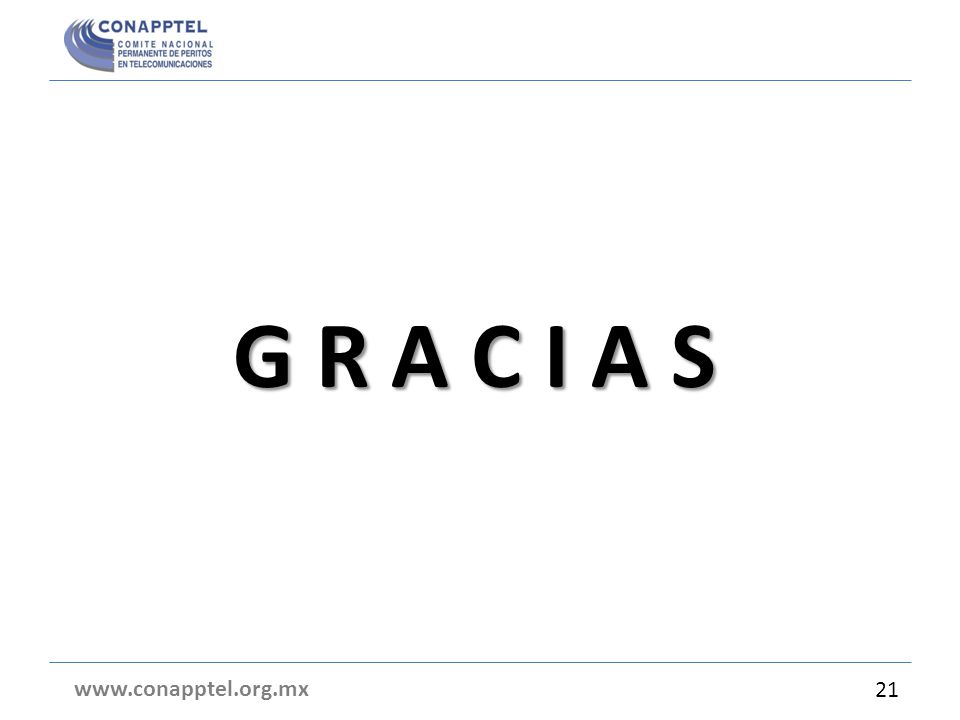G R A C I A S www.conapptel.org.mx 21