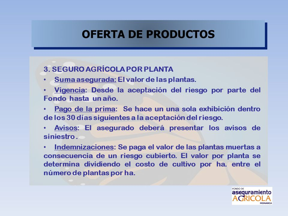 OFERTA DE PRODUCTOS 3. SEGURO AGRÍCOLA POR PLANTA