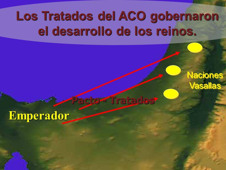 Los Tratados del ACO gobernaron el desarrollo de los reinos.