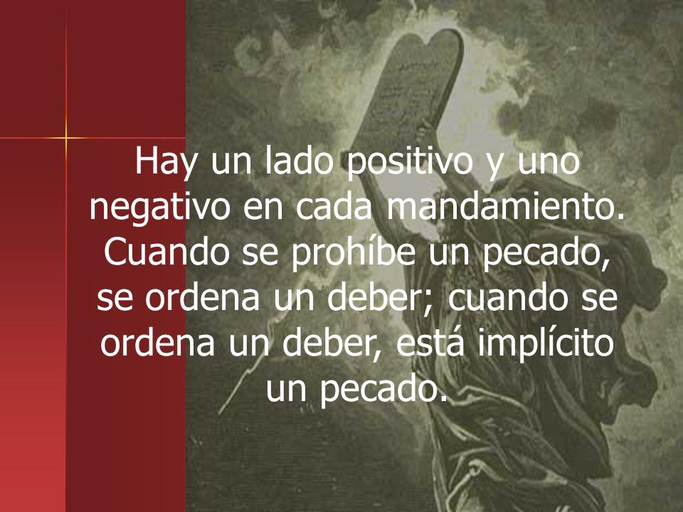 Hay un lado positivo y uno negativo en cada mandamiento