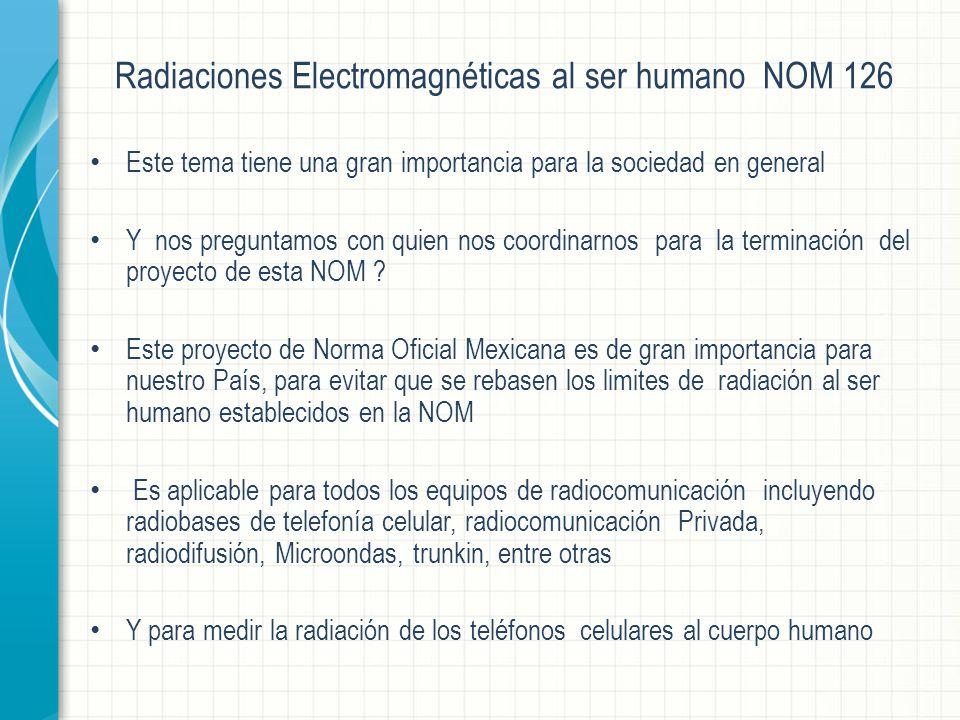 Radiaciones Electromagnéticas al ser humano NOM 126