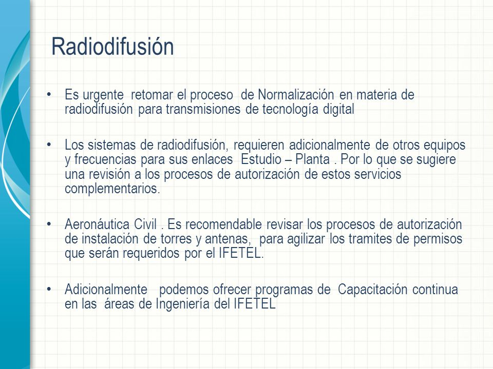 Radiodifusión Es urgente retomar el proceso de Normalización en materia de radiodifusión para transmisiones de tecnología digital.