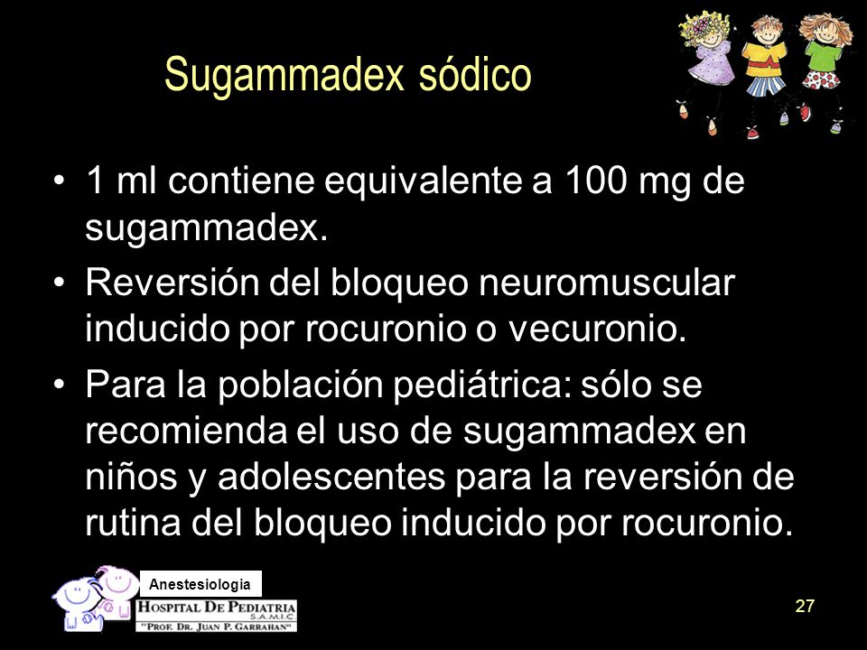 Sugammadex sódico 1 ml contiene equivalente a 100 mg de sugammadex.