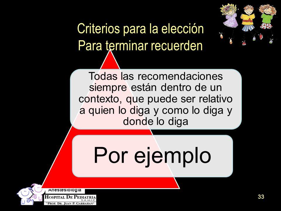 Criterios para la elección Para terminar recuerden