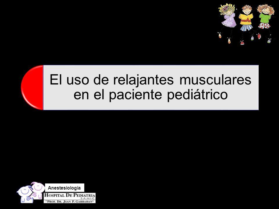 El uso de relajantes musculares en el paciente pediátrico