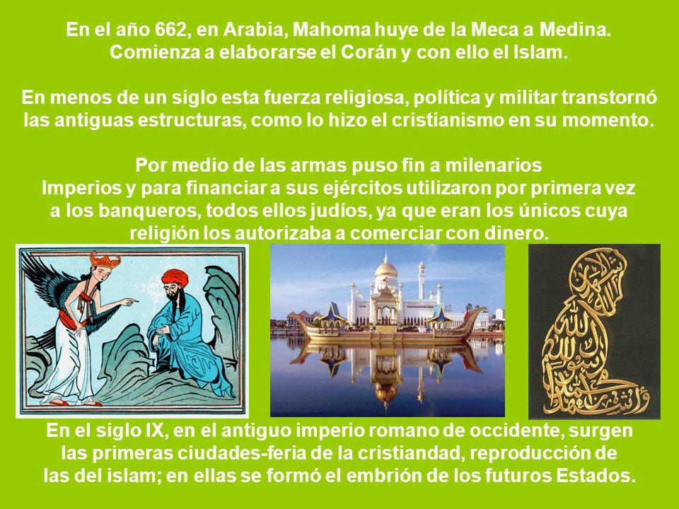 En el año 662, en Arabia, Mahoma huye de la Meca a Medina.