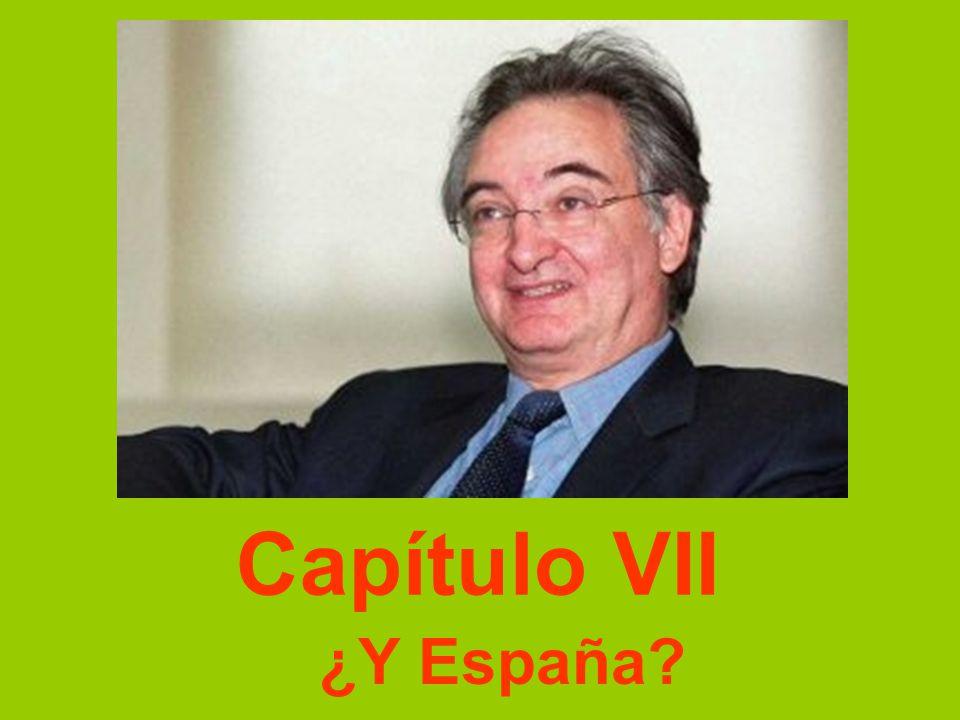Capítulo VII ¿Y España