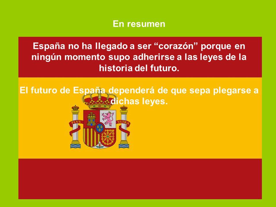 El futuro de España dependerá de que sepa plegarse a dichas leyes.