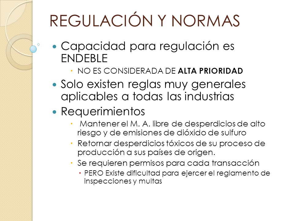 REGULACIÓN Y NORMAS Capacidad para regulación es ENDEBLE