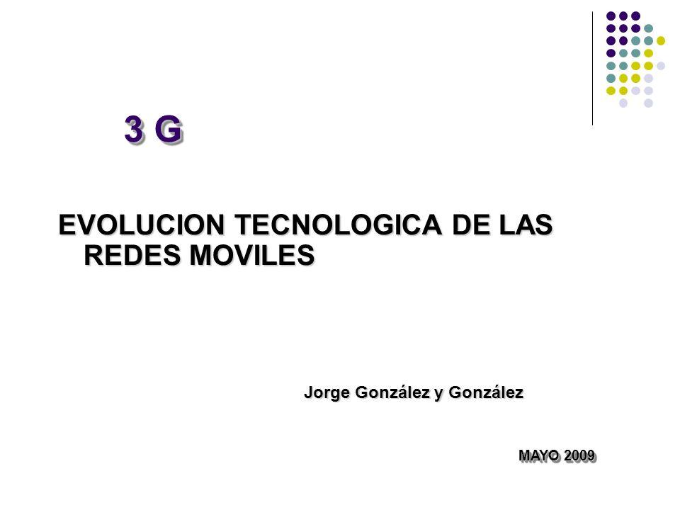 3 G EVOLUCION TECNOLOGICA DE LAS REDES MOVILES