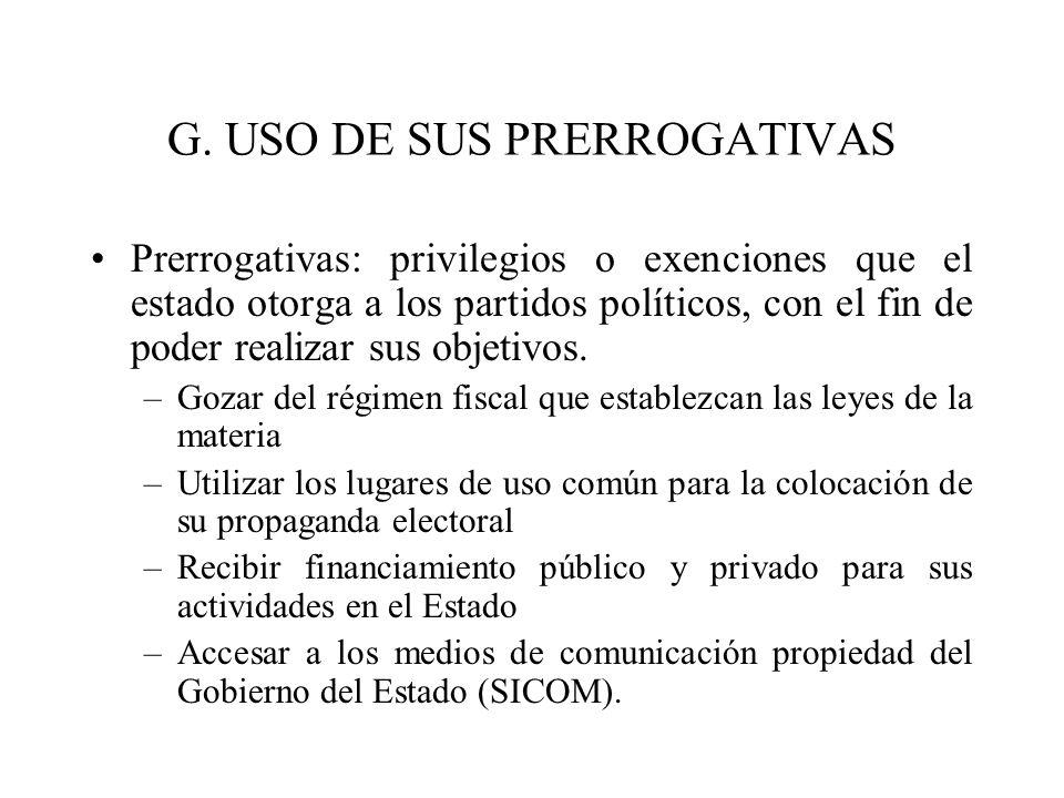 G. USO DE SUS PRERROGATIVAS