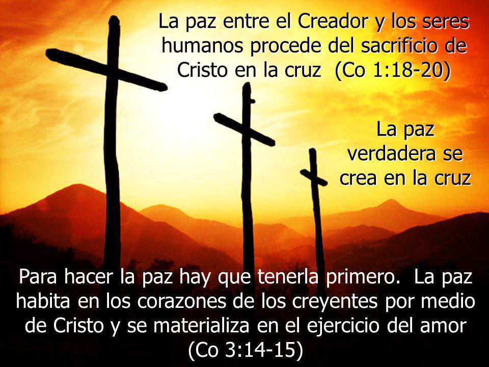 La paz verdadera se crea en la cruz