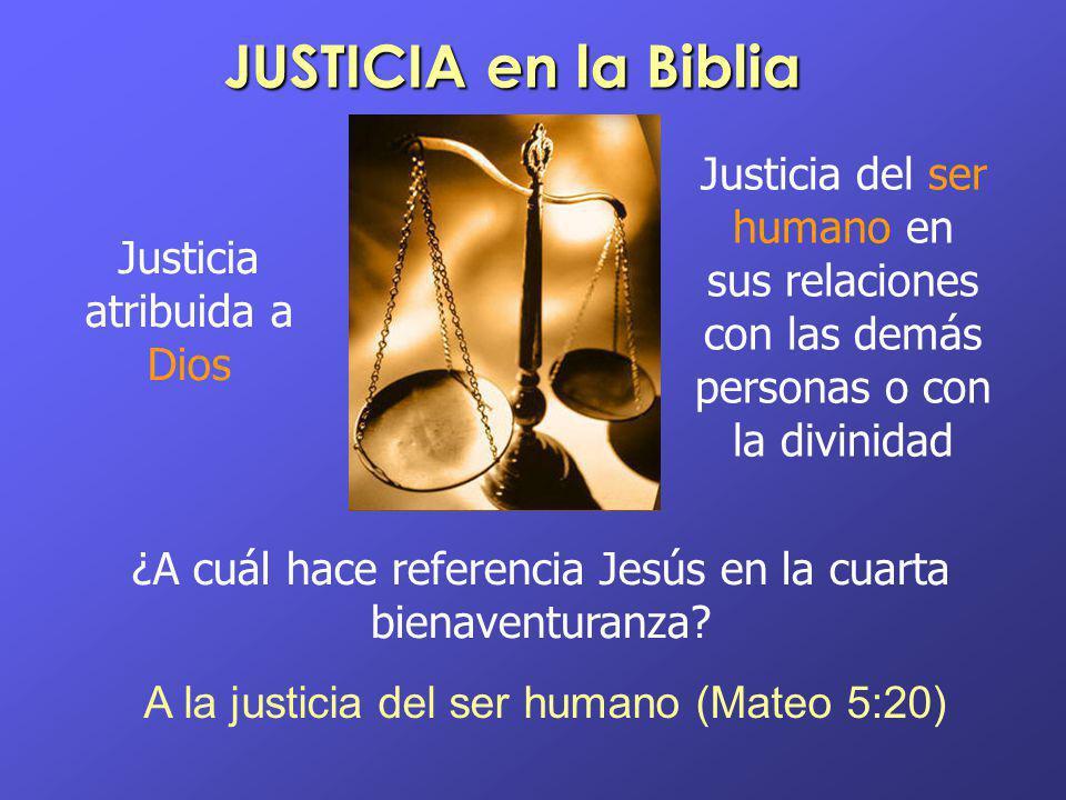 JUSTICIA en la Biblia Justicia del ser humano en sus relaciones con las demás personas o con la divinidad.