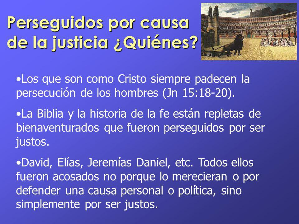 Perseguidos por causa de la justicia ¿Quiénes
