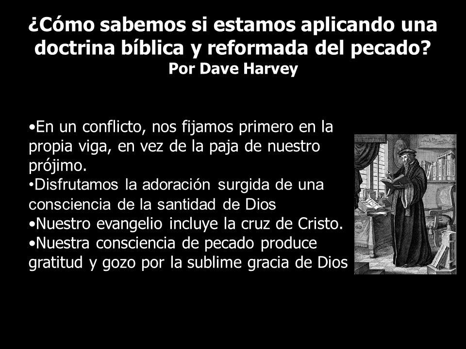 ¿Cómo sabemos si estamos aplicando una doctrina bíblica y reformada del pecado