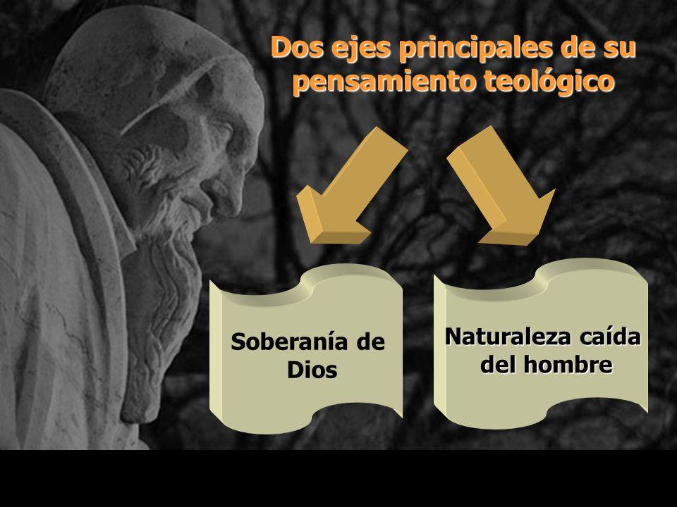 Dos ejes principales de su pensamiento teológico