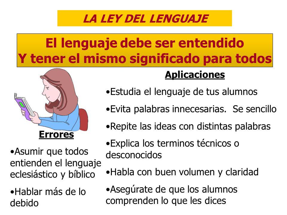 El lenguaje debe ser entendido Y tener el mismo significado para todos