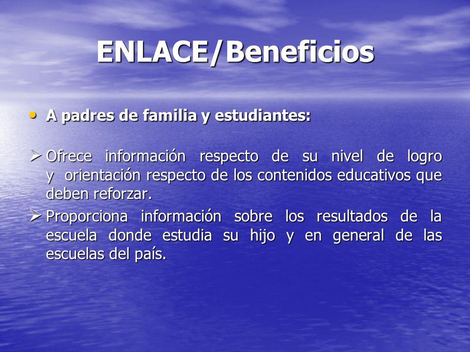 ENLACE/Beneficios A padres de familia y estudiantes: